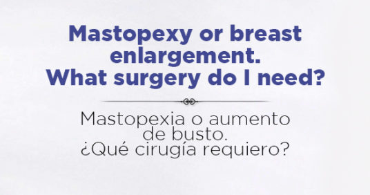 Mastopexy or breast enlargement What surgery do I need?